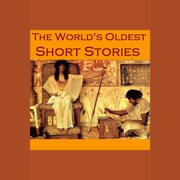World's Oldest Short Stories, The - Audiobook