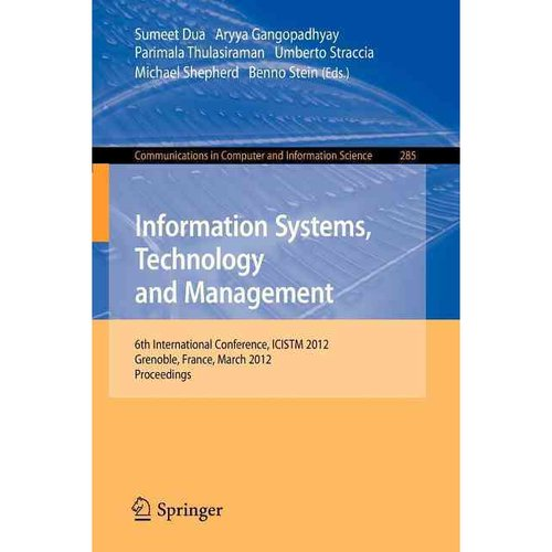 Information Systems, Technology and Management: 6th International Conference, ICISTM 2012 Grenoble, France, March 2012 Proceedings
