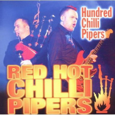 Hundred Chilli Pipers (All Around The World Red Hot Chili Peppers)