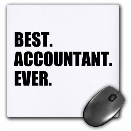 3dRose Best Accountant Ever - bold black text - fun work and job pride gifts - Mouse Pad, 8 by