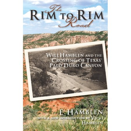 The Rim to Rim Road : Will Hamblen and the Crossing of Texas' Palo Duro