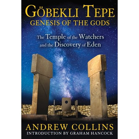 Gobekli Tepe: Genesis of the Gods : The Temple of the Watchers and the Discovery of Eden ()