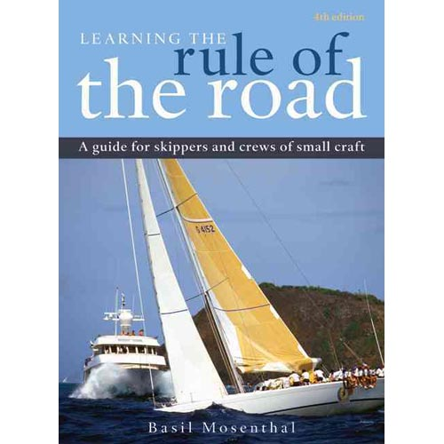 Learning the Rule of the Road : A Guide for the Skippers and Crew of Small Craft