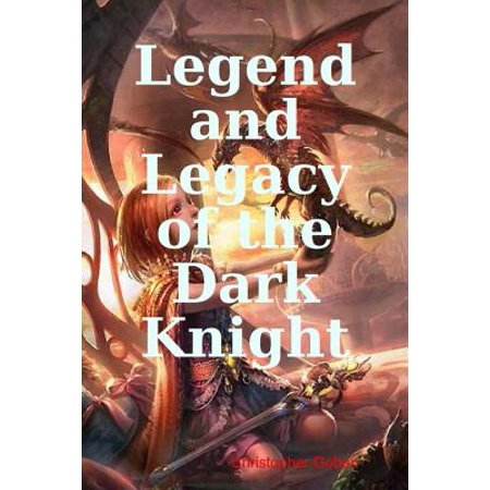 Legend and Legacy of the Dark Knight - eBook (Legends Of The Dark Knight Halloween Special)