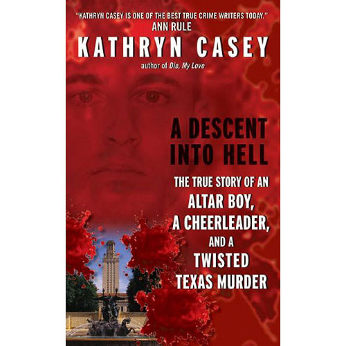A Descent into Hell: The True Story of an Altar Boy, a Cheerleader, and Twisted Texas Murder