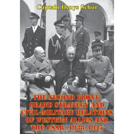 Grand And Western (The Second Front: Grand Strategy And Civil-Military Relations Of Western Allies And The USSR, 1938-1945 -)