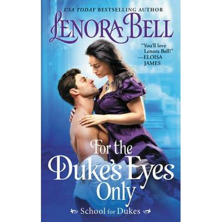 For the Duke's Eyes Only : School for Dukes
