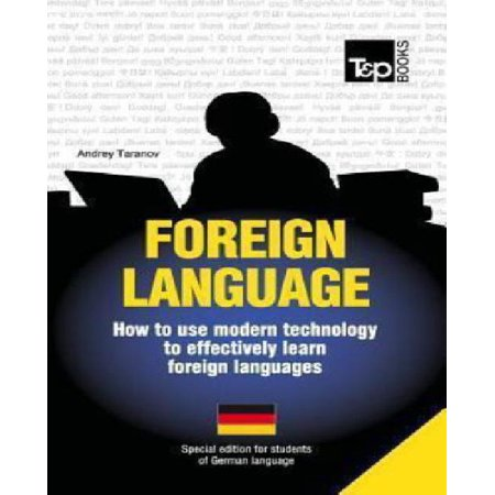 Foreign Language - How to Use Modern Technology to Effectively Learn Foreign Languages: Special Edition - German