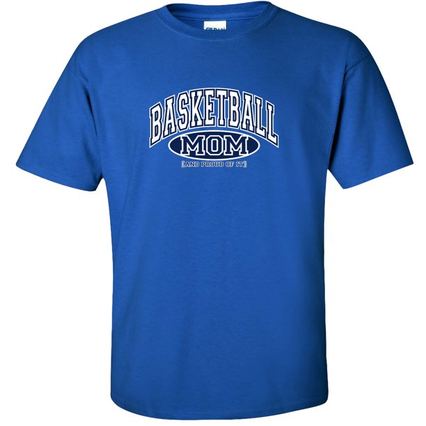 Basketball T-Shirt Basketball Mom and Proud of It