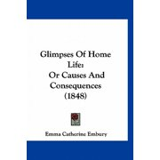 Glimpses of Home Life : Or Causes and Consequences (1848)