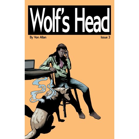 Wolf's Head: Wolf's Head: Issue 3: 'Homegoing' and 'The End of Things' (Paperback) End Y Head