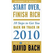 Start Over, Finish Rich : 10 Steps to Get You Back on Track in 2010