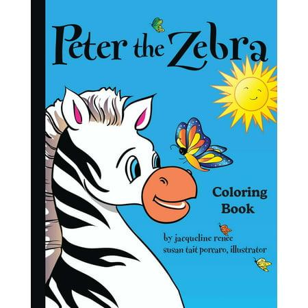 Peter the Zebra : Coloring Book I - Walmart.com
