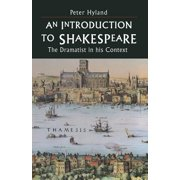 An Introduction to Shakespeare : The Dramatist in His Context