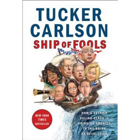 Ship of Fools: How a Selfish Ruling Class Is Bringing America to the Brink of Revolution, Pre-Owned (Hardcover)