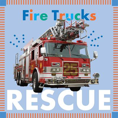 Fire Trucks Rescue (Board Book)
