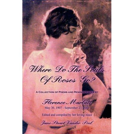 Where Do The Souls Of Roses Go   A Collection Of Poems   Reminiscences