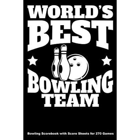 World's Best Bowling Team: Bowling Scorebook with Score Sheets for 270 Games