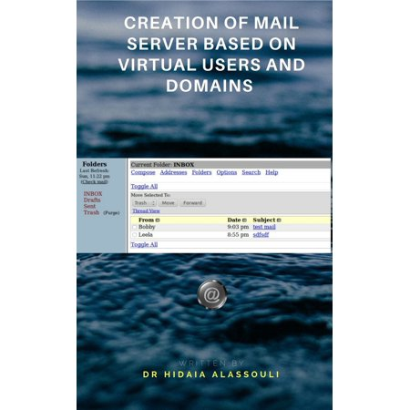 Creation of Mail Server Based On Virtual Users and Domains - eBook