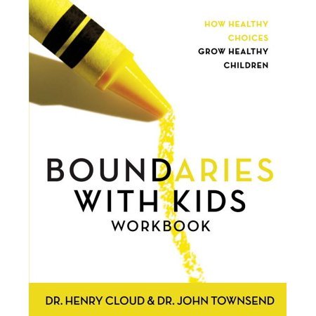 Boundaries with Kids Workbook: How Healthy Choices Grow Healthy Children (Paperback)
