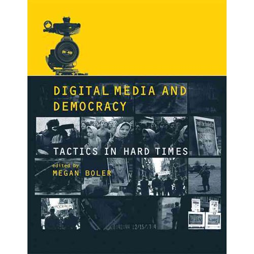 Digital Media and Democracy : Tactics in Hard Times