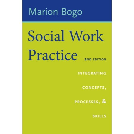 Social Work Practice : Integrating Concepts, Processes, and (The Change Process In Social Work Practice)