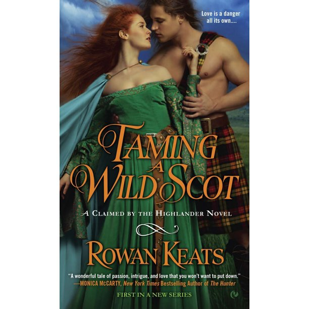 Taming a Wild Scot : A Claimed by the Highlander Novel