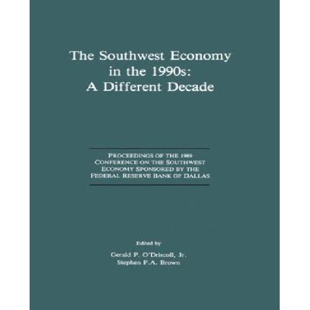 The Southwest Economy In The 1990S  A Different Decade