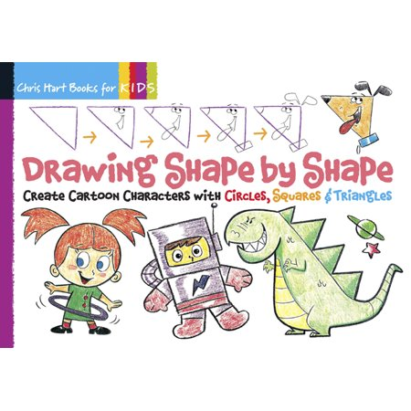 Drawing Shape by Shape : Create Cartoon Characters with Circles, Squares & Triangles - Drawing Of Cartoons