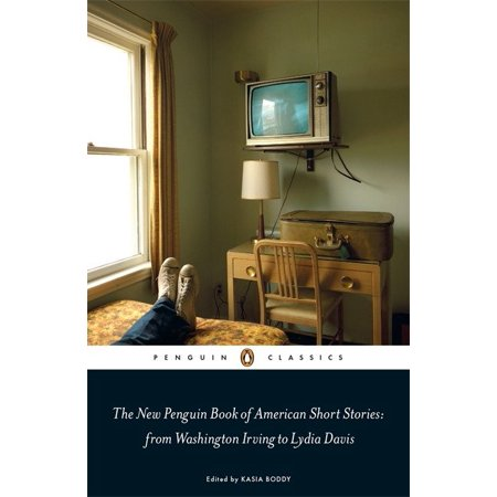 Penguin Classics the New Penguin Book of American Short Stories : From Washington Irving To Lydia Davis