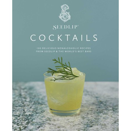 Seedlip Cocktails : 100 Delicious Nonalcoholic Recipes from Seedlip & The World's Best (Best Looking Bars In The World)