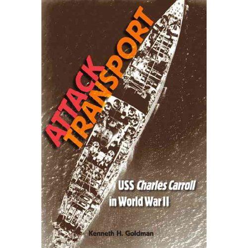 Attack Transport : USS Charles Carroll in World War II