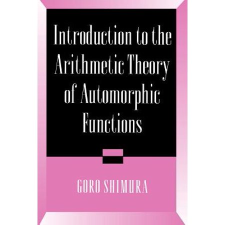 Introduction to Arithmetic Theory of Automorphic (Functions Of The Press In The Society)