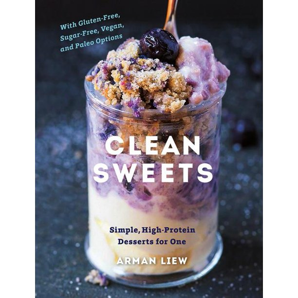 Clean Sweets: Simple, High-Protein Desserts for One (Hardcover)