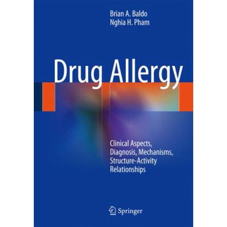 Drug Allergy  Clinical Aspects  Diagnosis  Mechanisms  Structure Activity Relationships