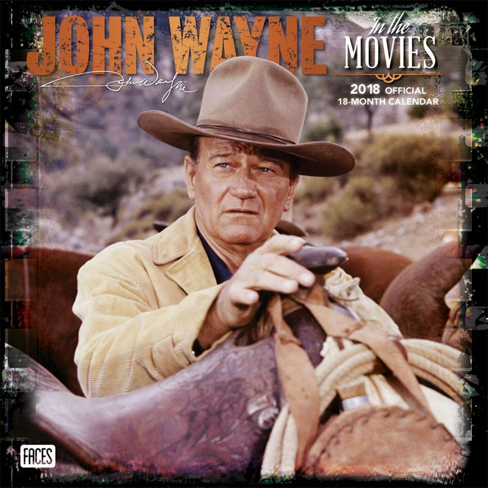 John Wayne in the Movies 2018 12 x 12 Inch Monthly Square Wall Calendar with Foil Stamped Cover by Faces, USA American Actor Celebrity Country 9781465091222