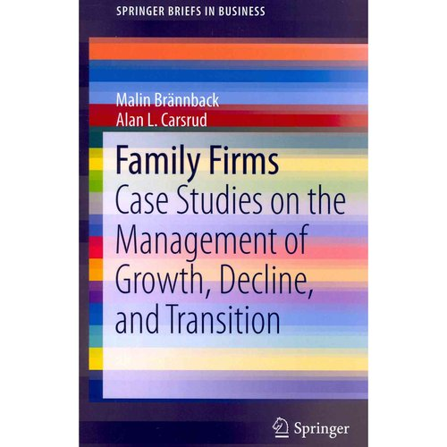 Family Firms: Case Studies on the Management of Growth, Decline, and Transition