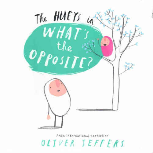 The Hueys in What's the Opposite?