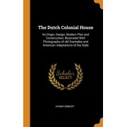 The Dutch Colonial House (Hardcover)