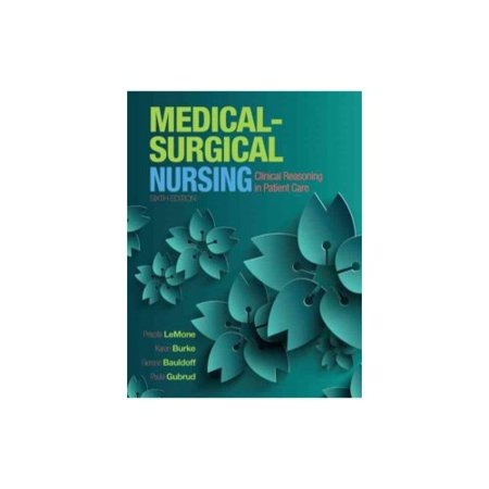 Medical-Surgical Nursing: Clinical Reasoning in Patient Care by