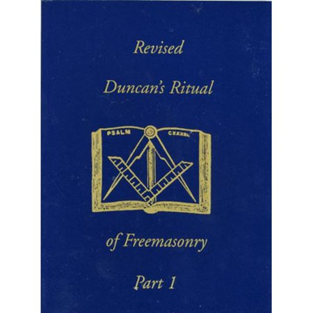 Duncans Masonic Ritual and Monitor: To the Degrees of Mark Master, Past Master, Most Excellent Master, and the... by
