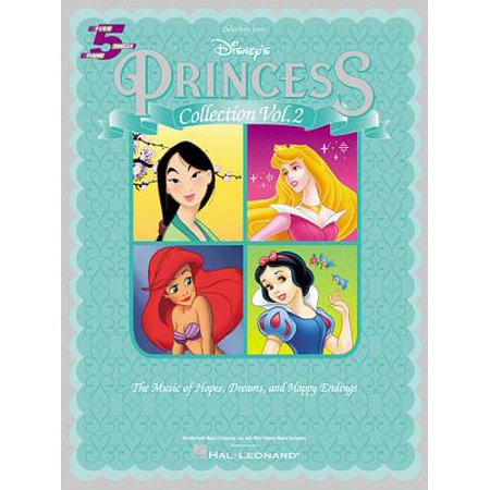 Selections from Disney's Princess Collection Vol. 2 : The Music of Hope, Dreams and Happy Endings