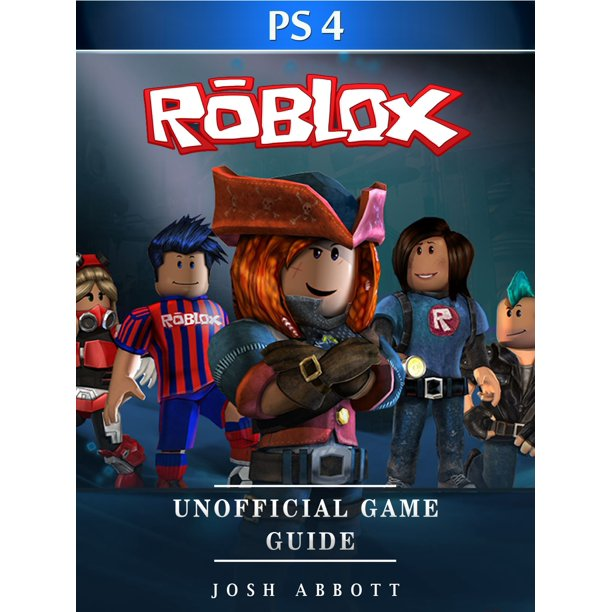 Roblox Ps4 Unofficial Game Guide Ebook Walmart Com Walmart Com