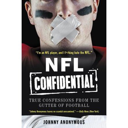 NFL Confidential : True Confessions from the Gutter of