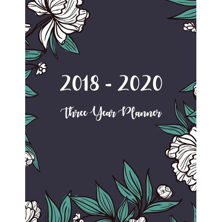 2018 - 2020 Three Year Planner : Monthly Schedule Organizer - Agenda Planner for the Next Three
