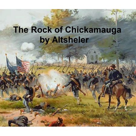 The Rock of Chickamagua, A Story of the Western Crisis - (Western Rock)