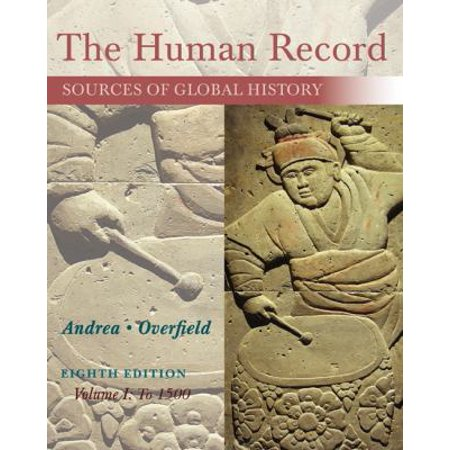 The Human Record  Sources Of Global History  To 1500