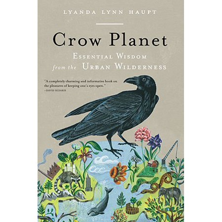 Crow Planet : Essential Wisdom from the Urban Wilderness - Urban Planet Halloween