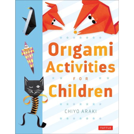 Origami Activities for Children : Make Simple Origami-For-Kids Projects with This Easy Origami Book: Origami Book with 20 Fun Projects