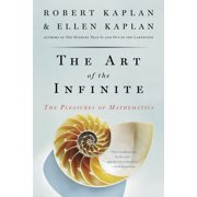 The Art of the Infinite : The Pleasures of Mathematics